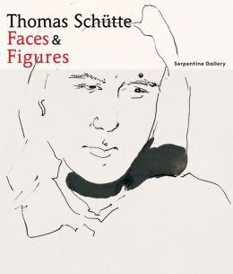 Thomas Schütte: Faces and Figures