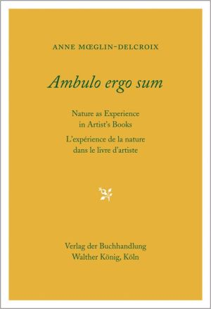 Ambulo Ergo Sum: Nature as Experience in Artist's Books