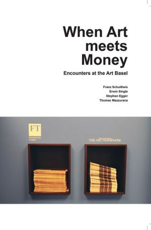 When Art Meets Money: Encounters at the Art Basel