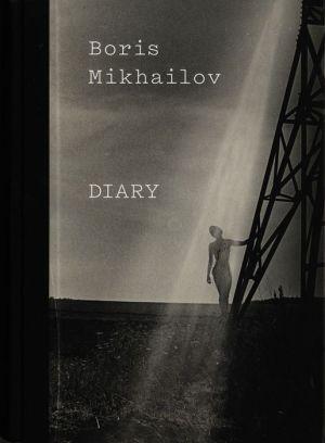 Boris Mikhailov: Diary