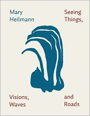 Mary Heilmann: Seeing Things, Visions, Waves and Roads