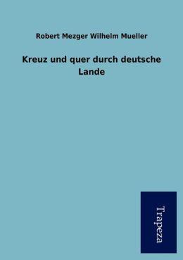 Kreuz und quer durch deutsche Lande
