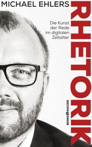 Book Rhetorik - Die Kunst der Rede im digitalen Zeitalter