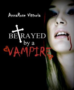 Betrayed By A Vampire: Dark Vampire Knight Series: Book Two