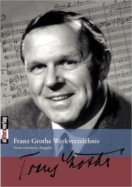 Franz Grothe Werkverzeichnis