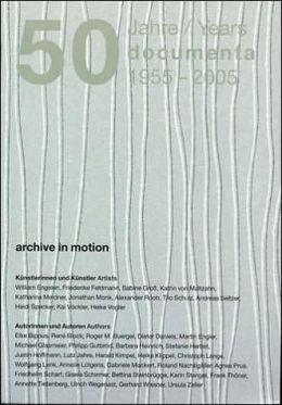 50 Years of Documenta 1955-2005: Book 1: Archive in Motion Book 2: Diskrete Energies
