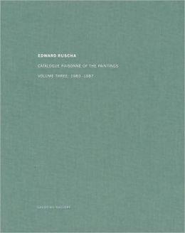 Ed Ruscha: Catalogue Raisonn? of the Paintings Vol 3 1983-1987