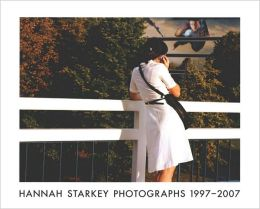 Hannah Starkey: Photographs 1997-2007