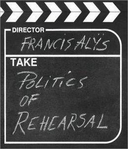 The Politics of Rehearsal