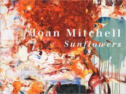 Joan Mitchell: Sunflowers