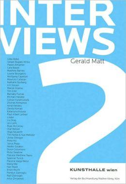 Interviews Volume 2: By Gerald Matt