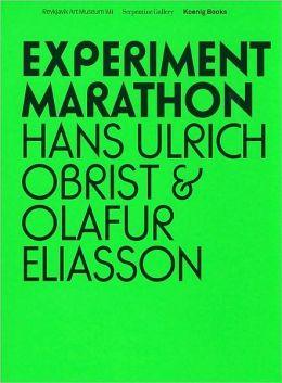 Hans Ulrich Obrist & Olafur Eliasson: Experiment Marathon