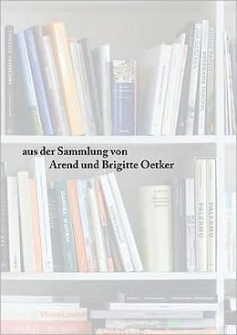 The Collection of Brigitte & Arend Oetker