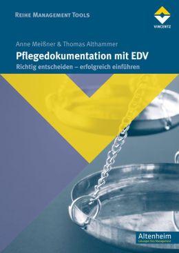 Pflegedokumention mit EDV: Richtig entscheiden - erfolgreich einführen