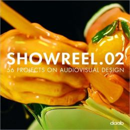 Showreel.02: 56 Projects on Audiovisual Design