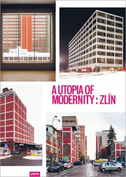 A Utopia of Modernity: Zlin