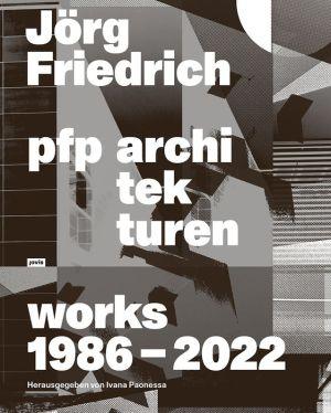 Jorg Friedrich PFP Architekten: Works