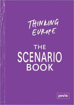 Thinking Europe: The Scenario Book