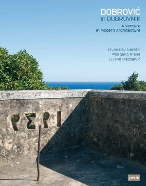 Dobrovic in Dubrovnik: A Venture in Modern Architecture