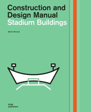 Stadium Buildings: Construction and Design Manual
