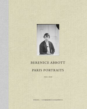 Berenice Abbott: Paris Portraits 1925-1930
