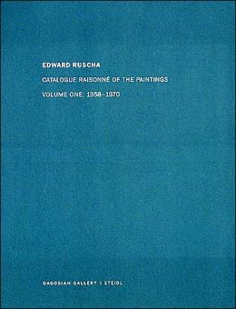 Ed Ruscha: Catalogue Raisonn? of the Paintings Vol 1 1958-1970