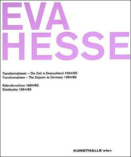 Eva Hesse: Transformations - The Sojourn in Germany 1964/65 and Datebooks 1964/65 (Slipcased 2 Book Set)