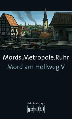 Mords.Metropole.Ruhr: Mord am Hellweg V