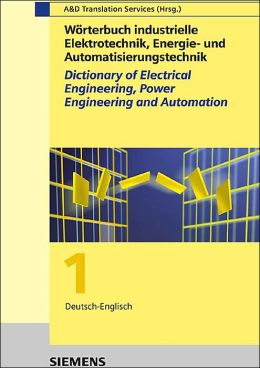 Wrterbuch Industrielle Elektrotechnik, Energie- Und Automatiwrterbuch Industrielle Elektrotechnik, Energie- Und Automatiwrterbuch Industrielle Elektro