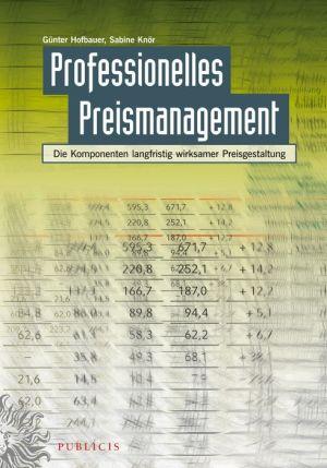 Professionelles Preismanagement - Die Komponentenlangfristig Wirksamer Preisgestaltung