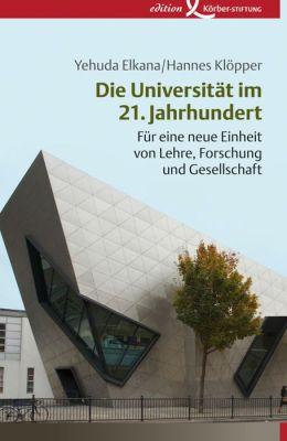 Die Universität im 21. Jahrhundert: Für eine neue Einheit von Lehre, Forschung und Gesellschaft