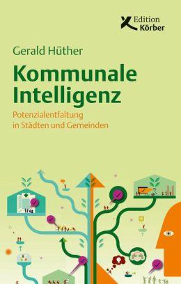 Kommunale Intelligenz: Potenzialentfaltung in Städten und Gemeinden