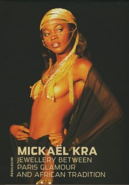 Mickaël Kra: Jewellery between Paris Glamour and African Tradition