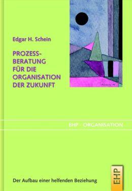 Prozessberatung für die Organisation der Zukunft: Der Aufbau einer helfenden Beziehung