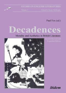 Decadences: Morality and Aesthetics in British Literature