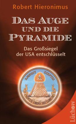 Das Auge und die Pyramide: Das Großsiegel der USA entschlüsselt