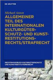 Allgemeiner Teil des internationalen Kulturgüterschutz- und Kunstrestitutionsrechts/Strafrecht: Handbuch Kulturgüterschutz und Kunstrestitutionsrecht 6