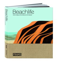 Beachlife: Architecture and Interior Design on the Seaside