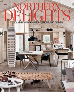 Northern Delights: Scandinavian Homes, Interiors and Design by ...