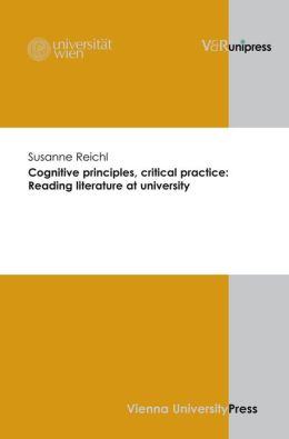 Cognitive principles, critical practice: Reading literature at university