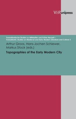 Topographies of the Early Modern City