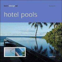 Best Designed Hotel Pools