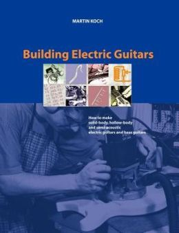 Building Electric Guitars