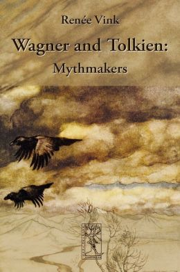 Wagner and Tolkien: Mythmakers