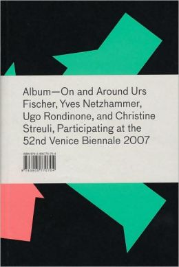 Album: On and Around Urs Fischer, Yves Netzhammer, Ugo Rondinone, and Christine Streuli, Participating at the 52nd Venice Biennale 2007