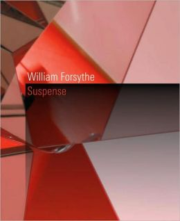 William Forsythe: Suspense