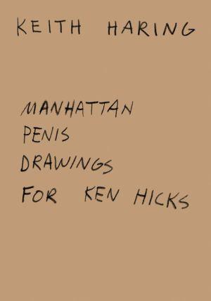 Keith Haring: Manhattan Penis Drawings for Ken Hicks