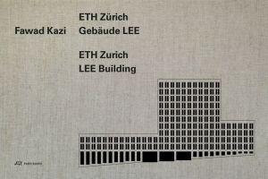 Fawad Kazi: ETH Zurich Building LEE