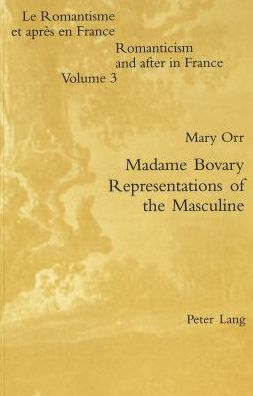 Madame Bovary -- Representations of the Masculine