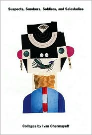 Suspects,Smokers,Soldiers and Salesladies: Collages by Ivan Chermayeff